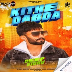 Kithe Dabda song download by Deep Sidhu
