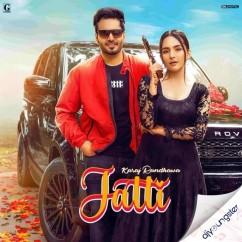 Jatti song download by Karaj Randhawa