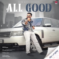 All Good song download by Khan Bhaini