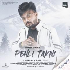 Pehli Takni song download by Shobi Sarwan