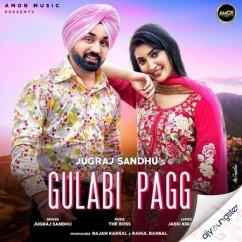 Gulabi Pagg song download by Jugraj Sandhu