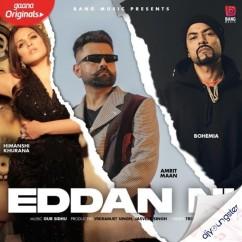 Eddan Ni ft Bohemia song download by Amrit Maan