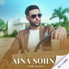 Aina Sohna (The Kali) song download by Avkash Mann