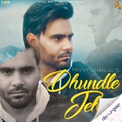Dhundle Jehe 2 song download by Pavvy Dhanjal