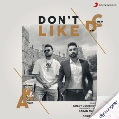 Dont Like ft Karan Aujla song download by Goldy Desi Crew