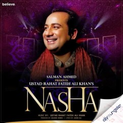Nasha song download by Rahat Fateh Ali Khan