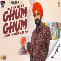 Ghum Ghum song download by Babbu Maan
