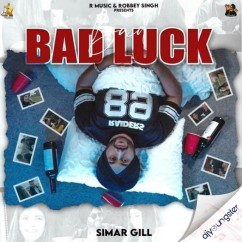 Bad Luck song download by Simar Gill