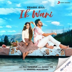 Ik Wari song download by Prabh Gill