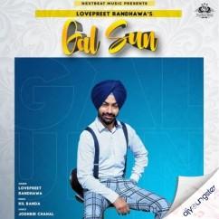 Gal Sun song download by Lovepreet Randhawa