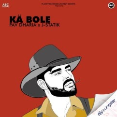 Ka Bole song download by Pav Dharia