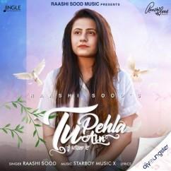 Tu Pehla Ain song download by Raashi Sood