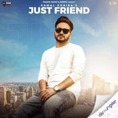 Just Friend song download by Kamal Khaira