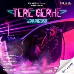 Tere Gerhe song download by JSL Singh