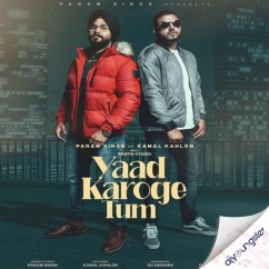 Yaad Karoge Tum song download by Param Singh