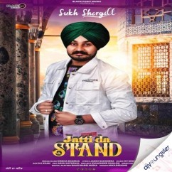 Jatti Da Stand song download by Sukh Shergill