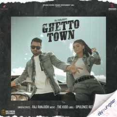 Ghetto Town song download by Raj Ranjodh