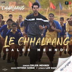 Le Chhalaang song download by Daler Mehndi