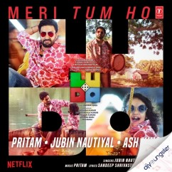 Meri Tum Ho song download by Ash King