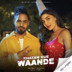 Khatam Hue Waande song download by Emiway Bantai