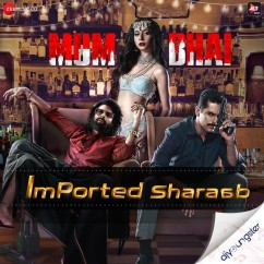 Imported Sharaab song download by Siddharth Haldipur