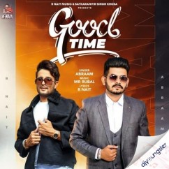 Good Time ft R Nait song download by Abraam
