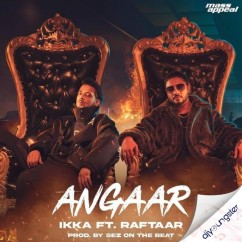 Angaar ft Raftaar song download by Ikka