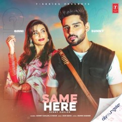 Same Here ft G Noor song download by Sunny Kahlon