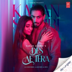 Des Ae Tera song download by Karan Sehmbi