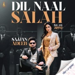 Dil Naal Salah ft Gurlej Akhtar song download by Sajjan Adeeb
