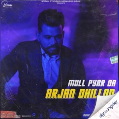Mull Pyar Da song download by Arjan Dhillon