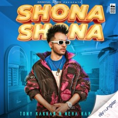 Shona Shona song download by Tony Kakkar