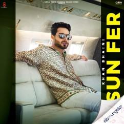 Sun Fer song download by Khan Bhaini