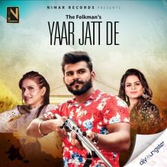 Yaar Jatt De ft Gurlej Akhtar song download by The Folkman