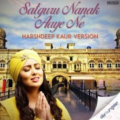 Satguru Nanak Aaye Ne song download by Harshdeep Kaur