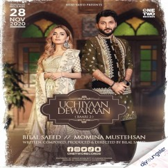 Uchiyaan Dewaraan (Baari 2) song download by Bilal Saeed