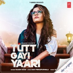 Tutt Gayi Yaari song download by Raashi Sood