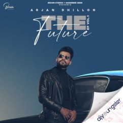 The Future song download by Arjan Dhillon
