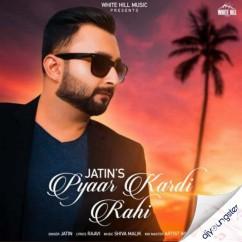 Pyaar Kardi Rahi song download by Jatin