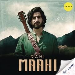 Maahi song download by Rahi