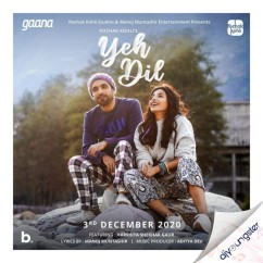 Yeh Dil song download by Rochak Kohli