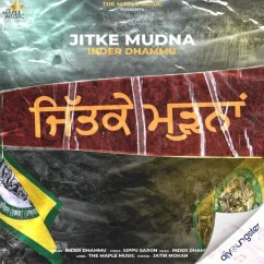 Jitke Mudna song download by Inder Dhammu