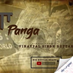 Panga song download by Vinaypal Singh Buttar