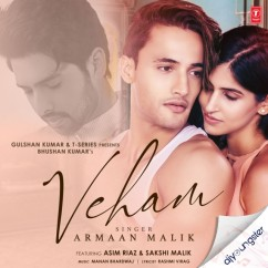 Veham ft Asim Riaz song download by Armaan Malik