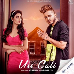 Uss Gali song download by Oye Kunaal