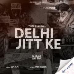 Delhi Jitt Ke song download by Tindh Dhaliwal