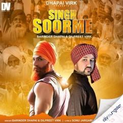 Singh Soorme song download by Barinder Dhapai