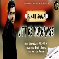 Jitt Ke Murhange song download by Ranjit Rana