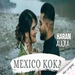 Mexico Koka song download by Karan Aujla