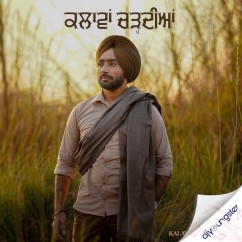 Kalavaan Chardiyan song download by Satinder Sartaaj